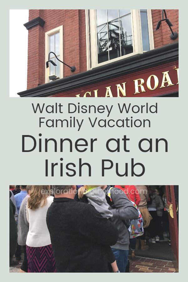 Walt Disney World Family Vacation – Dinner at an Irish Pub