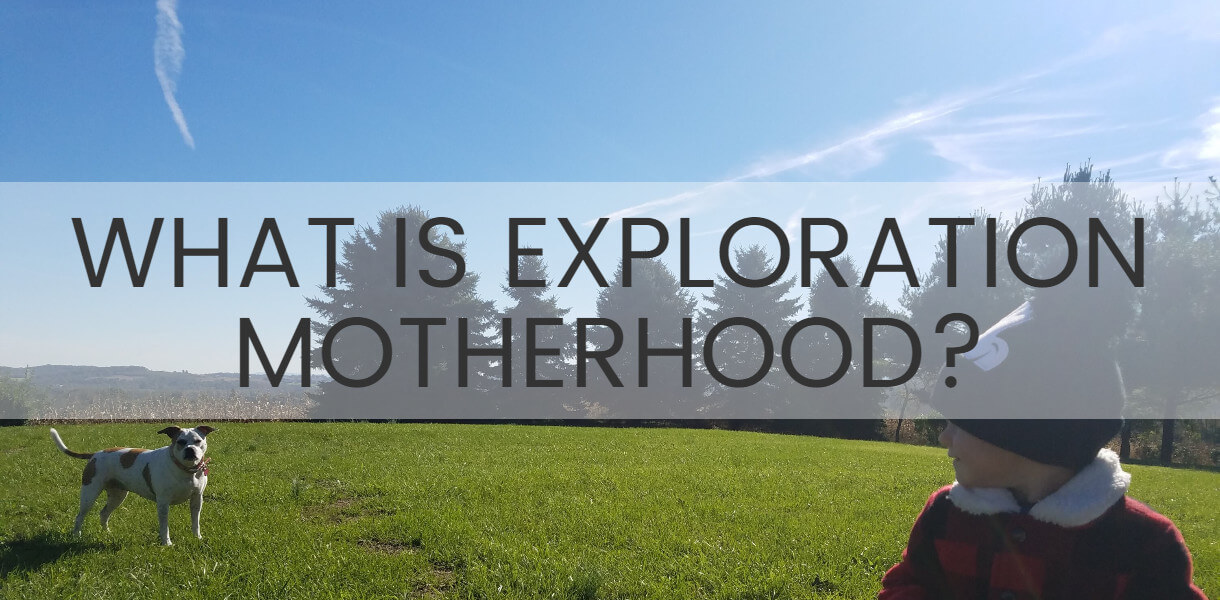 What is Exploration Motherhood?