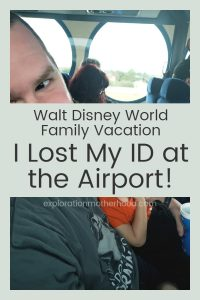 Ever wonder what happens when you lose your ID at the airport?  Find out how our flight to Walt Disney World for our family vacation went down.  Let's go! #explorationmotherhood #disneyfamily #disneybaby #familyvacation #southwest #firstflight #toddleronaplane #waltdisneyworld #disneyworld #familytrip