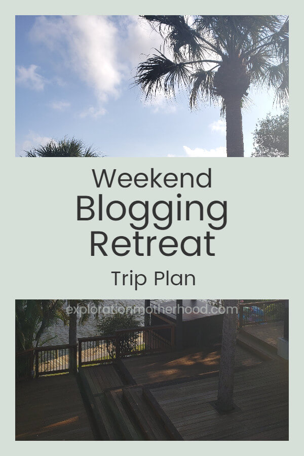 Weekend Blogging Retreat -  Trip Plan