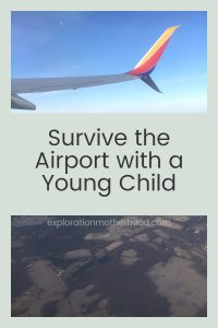 Survive the airport with a young child!  Are you preparing to fly with your young child, maybe for the first time? Read our tips to help you survive the airport and security and be stress-free! Travel easily with children with the help of explorationmotherhood.com! #explorationmotherhood #travelwithkids #travelwithtots #toddlertravel #babytravel #infanttravel #traveltips #flyingtips #airporttips #traveltricks #enjoyflying