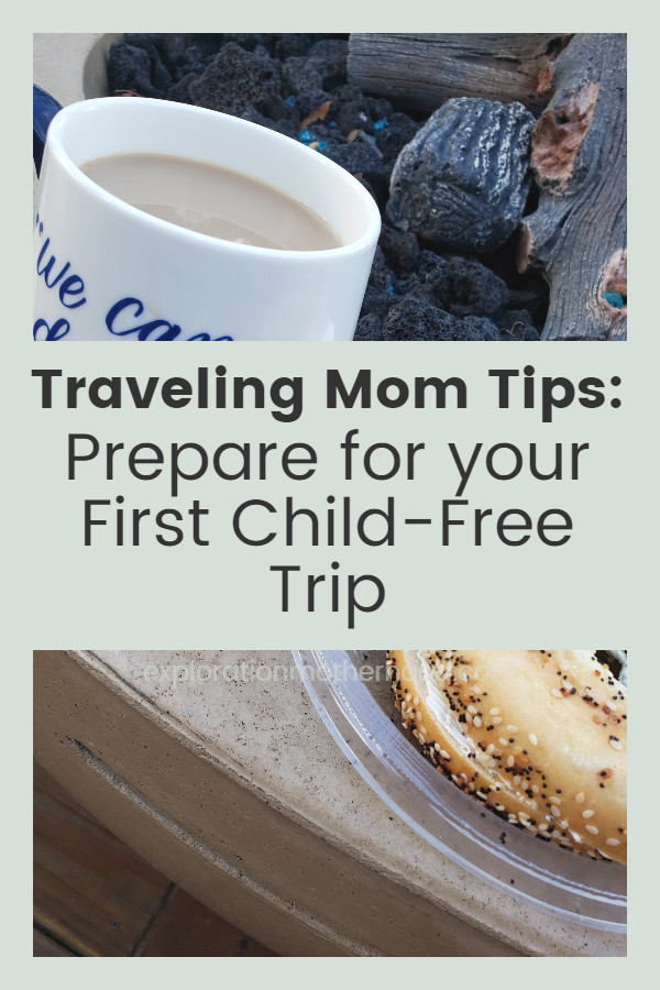 Prepare For Your First Trip Away From Your Child
