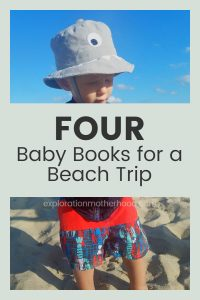 Baby's first beach trip!  Want a fun way to get ready and a few books to bring along for the trip?  Check out these 4 baby books for a beach trip!